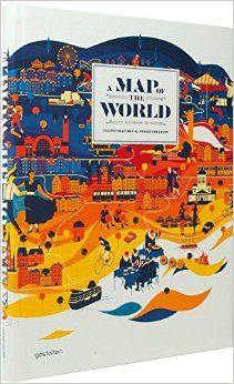 A Map of the World: The World According to Illustrators and Storytellers: Antonis Antoniou, R. Klanten, H. Ehmann, H. Hellige: 9783899554694: Amazon.com: Books
