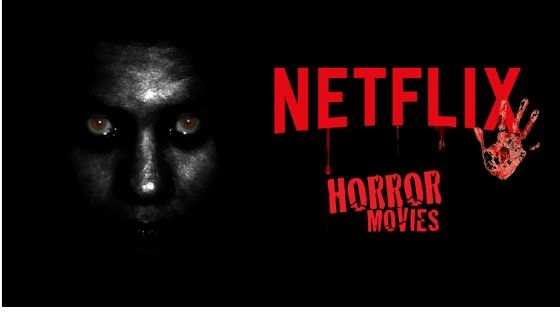 Are You Looking For The Best Horror Movies On Netflix Right Now