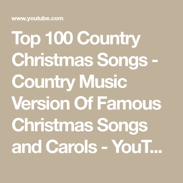 top 100 country christmas songs country music version of famous christmas songs and carols - Youtube Country Christmas Songs