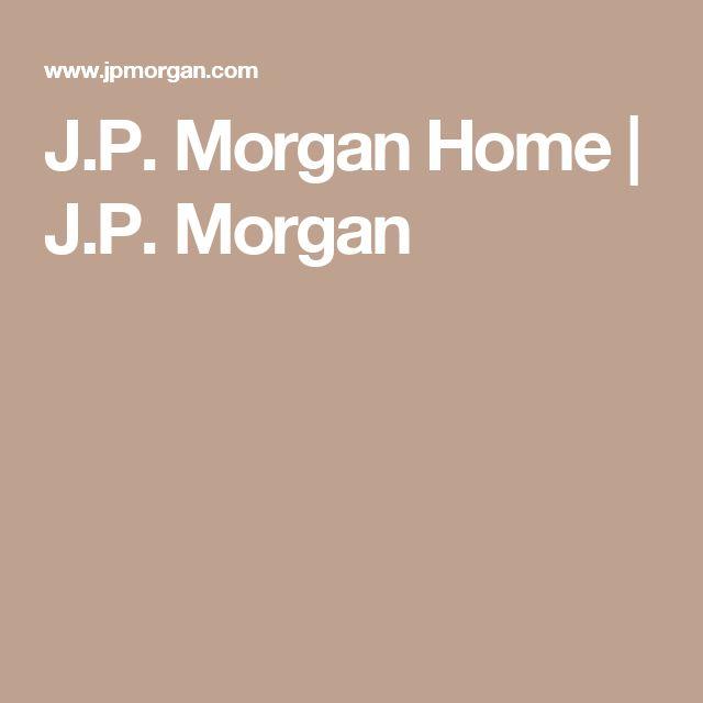 J.P. Morgan Home   J.P. Morgan