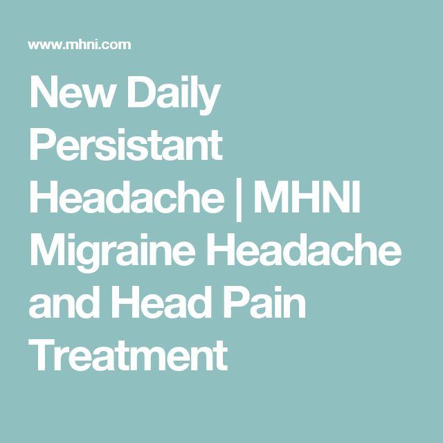 New Daily Persistant Headache | MHNI Migraine Headache and Head Pain Treatment