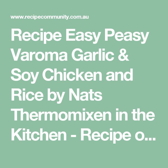 Recipe Easy Peasy Varoma Garlic & Soy Chicken and Rice by Nats Thermomixen in the Kitchen - Recipe of category Main dishes - others