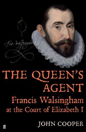 John Cooper's account of the life of Francis Walsingham, [the Tudor] Queen Elizabeth's spy-master