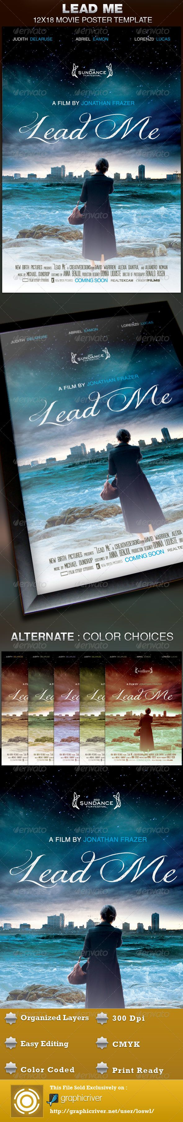 This Lead Me Movie Poster Template is sold exclusively on graphicriver, it can be used for your movie promotion, event marketing, church movie night, sermon marketing etc. In this package you'll find 1 Photoshop file. All text and graphics in the file are editable, color coded and simple to edit. The file also has 6 one-click color options. $6.00
