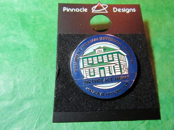 PRESIDENT WILLIAM JEFFERSON CLINTON BIRTHPLACE HOME NHS LAPEL HAT PIN (193)