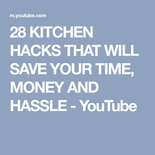 28 KITCHEN HACKS THAT WILL SAVE YOUR TIME, MONEY AND HASSLE - YouTube