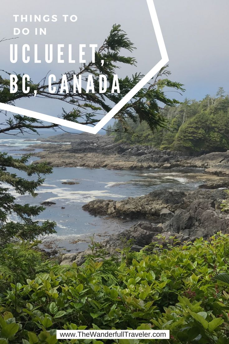 To Do in Ucluelet, British Columbia, Canada - The Wanderfull Traveler