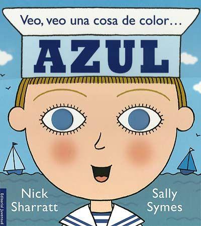 I-LM SHA veo  azul. Veo, veo una cosa de color --- azul / Nick Sharratt ; [ilustraciones] Sally Symes