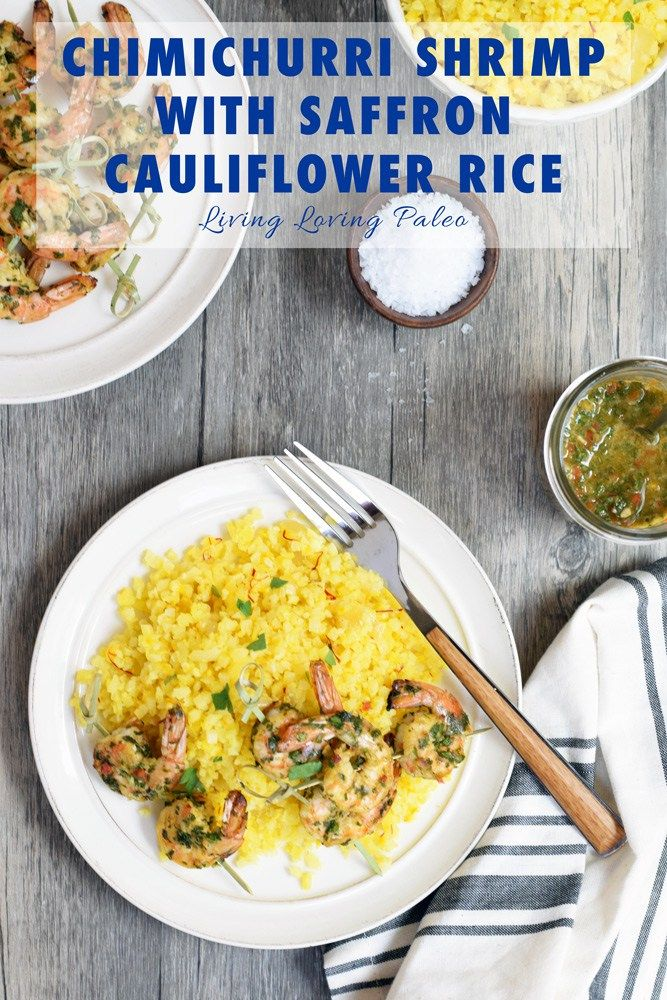 Chimichurri Shrimp With Saffron Cauliflower Rice | The most flavorful meal, perfect for summer! | paleo, Whole30, 21dsd, gluten-free and dairy-free | Living Loving Paleo