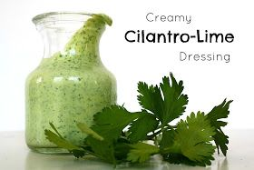 The Garden Grazer: Creamy Cilantro-Lime Dressing 1 cup loosely packed cilantro, stems removed and roughly chopped 1/2 cup plain Greek yogurt 2 Tbsp. fresh lime juice (about 1/2 lime) 1-2 garlic cloves 1/4 cup olive oil 1 1/2 tsp. white wine vinegar 1/8 tsp. salt  Directions Puree all ingredients in a blender or food processor until smooth. Taste and adjust seasonings if necessary.