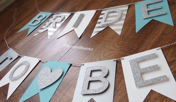 Bride to Be Banner (tiffany blue, white, silver ) bachelorette party decorations , bridal shower, gift for bride, photo prop, wedding, bride