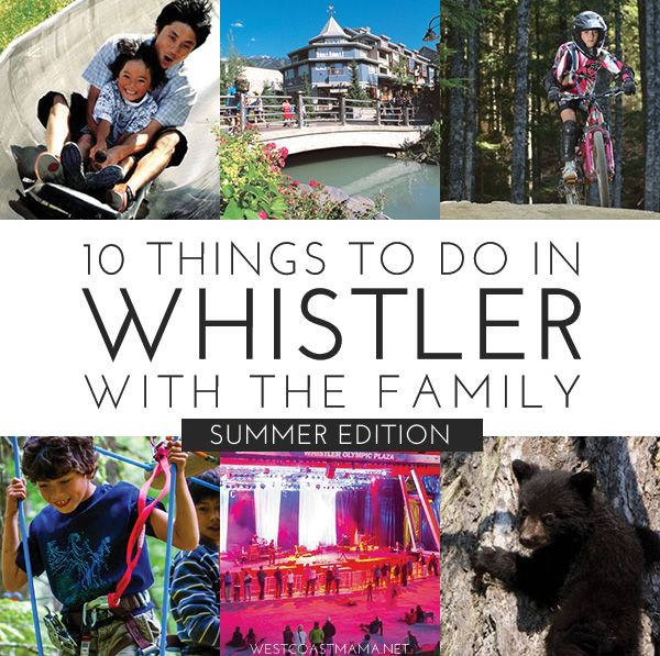 10 Things to Do with Kids in Whistler - Summer Edition
