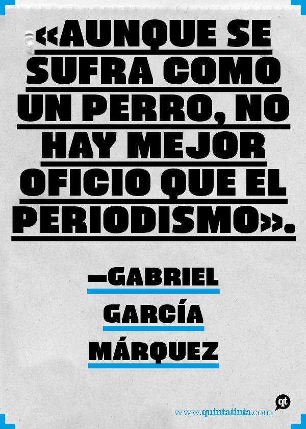 Una frase sobre el periodismo, esa profesión crepuscular y vocacional, del recién difunto Gabriel García Márquez. Compuesta en la recién nacida Bookcover