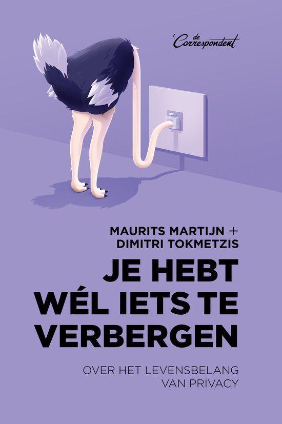 Je hebt wél iets te verbergen : over het levensbelang van privacy -  Martijn, Maurits -  plaats 520 # Informatica - informatietechnologie