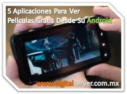 5 Aplicaciones Para Ver Películas Gratis Desde Su Android - http://www.digitalserver.com.mx/blog/5-aplicaciones-para-ver-pelculas-gratis-desde-su-android/