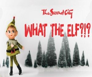 What The Elf  at Second City, Toronto