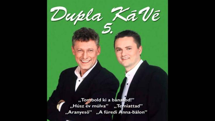 Dupla KáVé - Te Voltál + Dalszöveg