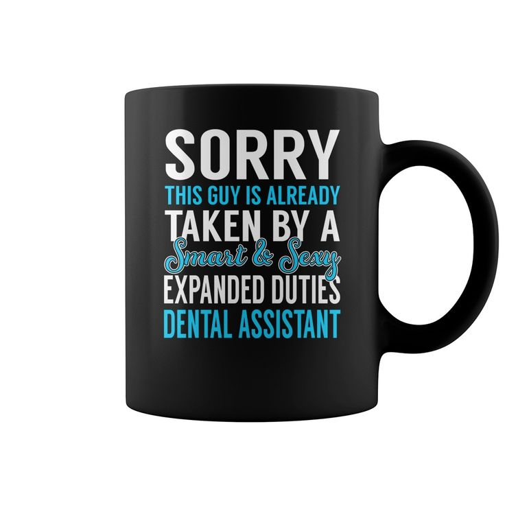 Sorry This Guy is Already Taken by a Smart and Sexy Expanded Duties Dental Assistant Job Mug #gift #ideas #Popular #Everything #Videos #Shop #Animals #pets #Architecture #Art #Cars #motorcycles #Celebrities #DIY #crafts #Design #Education #Entertainment #Food #drink #Gardening #Geek #Hair #beauty #Health #fitness #History #Holidays #events #Home decor #Humor #Illustrations #posters #Kids #parenting #Men #Outdoors #Photography #Products #Quotes #Science #nature #Sports #Tattoos #Technology…