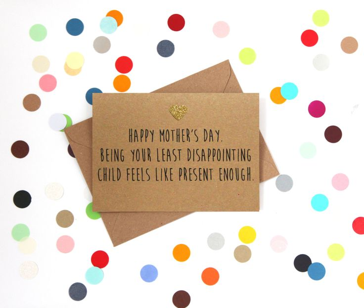 Funny Mother's day card: Happy Mother's Day being your least disappointing child feels like present enough - pinned by pin4etsy.com