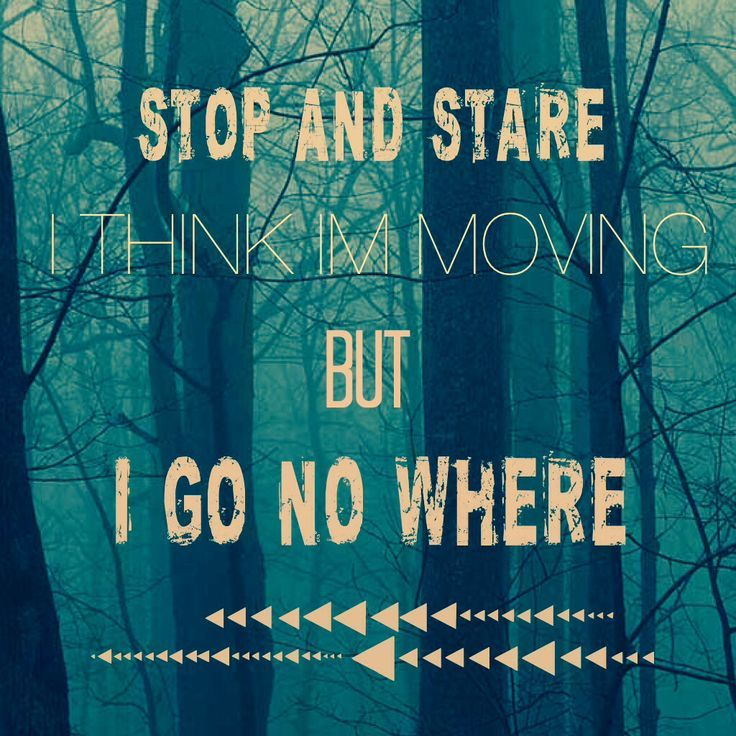 """Stop and Stare"""" by OneRepublic 