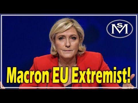 "Marine Le Pen brands Macron a ""RADICAL EU EXTREMIST"""