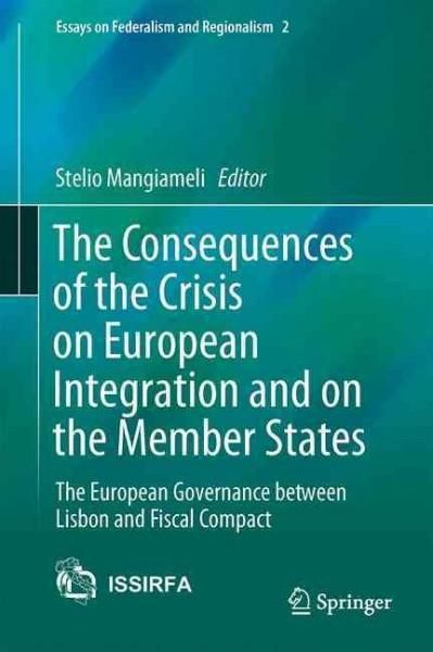 The Consequences of the Crisis on European Integration and on the Member States: The European Governance Between ...