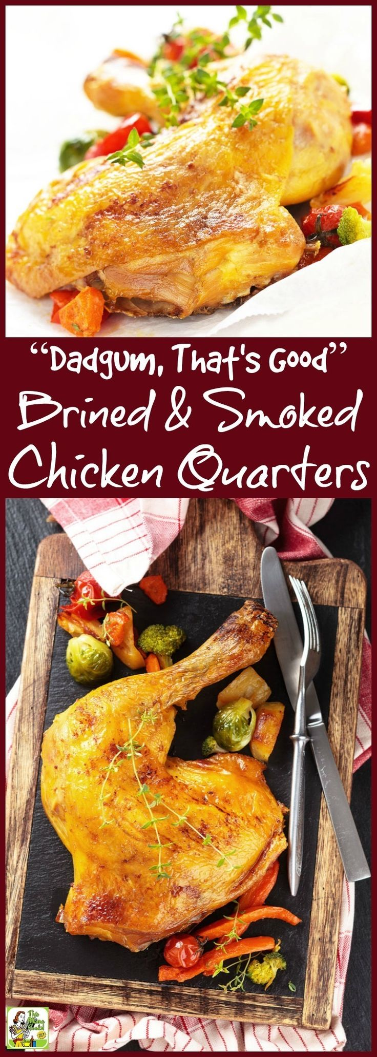"Love to smoke chicken? Here's the ultimate chicken brining recipe that's super easy to do. ""Dadgum, That's Good"" Brined & Smoked Chicken Quarters. This simple recipe makes the chicken leg quarters super juicy and delicious!"