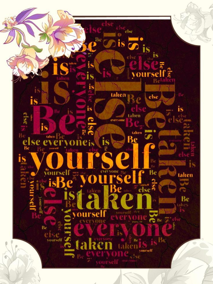 """Be yourself, everyone else is taken"" - Oscar Wilde"