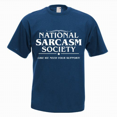 National Sarcasm Society - http://goo.gl/WY6lKY