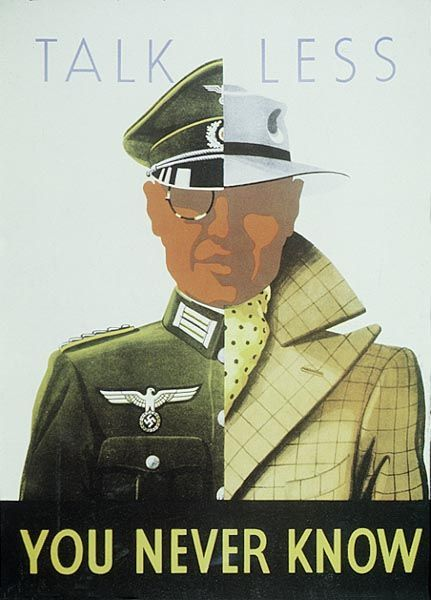 This propaganda poster, again from the era of the Second World War, warns of the risk of German spies infiltrating the civilian communities of the Allied Powers. This message was spread consistently during the war and for some time after it was over.