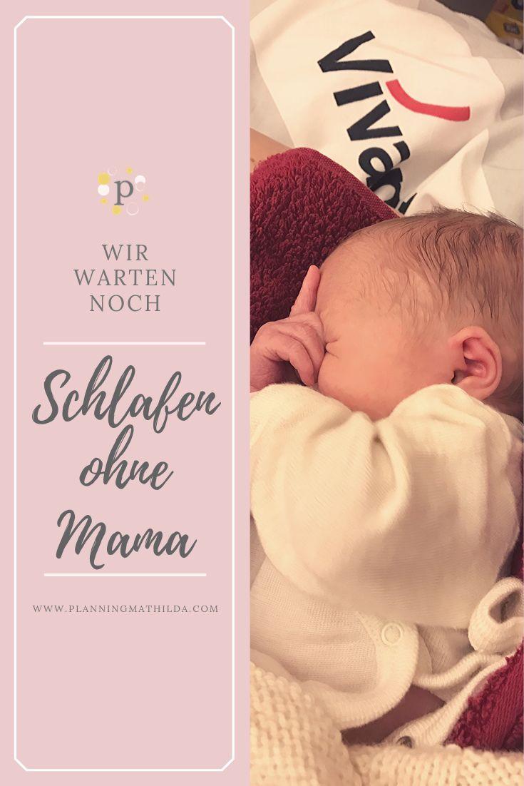 Schlafen ohne Mama- wir warten noch   planningmathilda