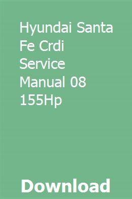 Hyundai Santa Fe Crdi Service Manual 08 155hp New Hyundai Santa Fe Hyundai Santa Fe 2 New Santa Fe