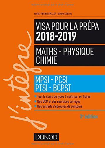 Telecharger Visa Pour La Prepa 2018 2019 Maths Physique Chimie Mpsi Pcsi Ptsi Bcpst Pdf Par Marie Virginie Speller Erwan Ebook Amazon Books Recorded Books
