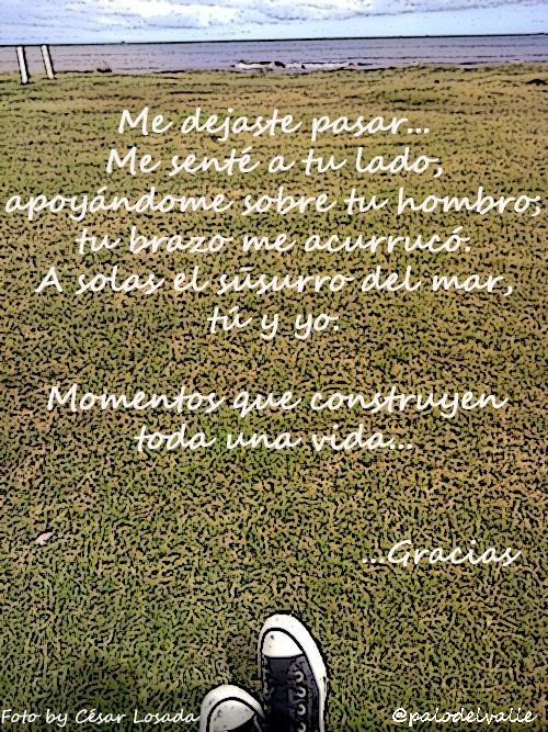 Me dejaste pasar... me senté a tu lado. apoyándome sobre tu hombre..... Momentos que construyen toda una vida.   Foto by @Cesar Chavez Chavez Losada