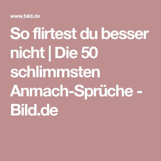 So flirtest du besser nicht | Die 50 schlimmsten Anmach-Sprüche - Bild.de