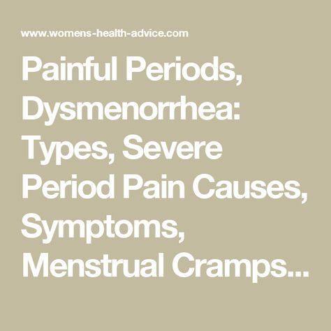 Painful Periods, Dysmenorrhea: Types, Severe Period Pain Causes, Symptoms, Menstrual Cramps, Treatment, Natural Remedies, Painkillers, Oral Contraceptive