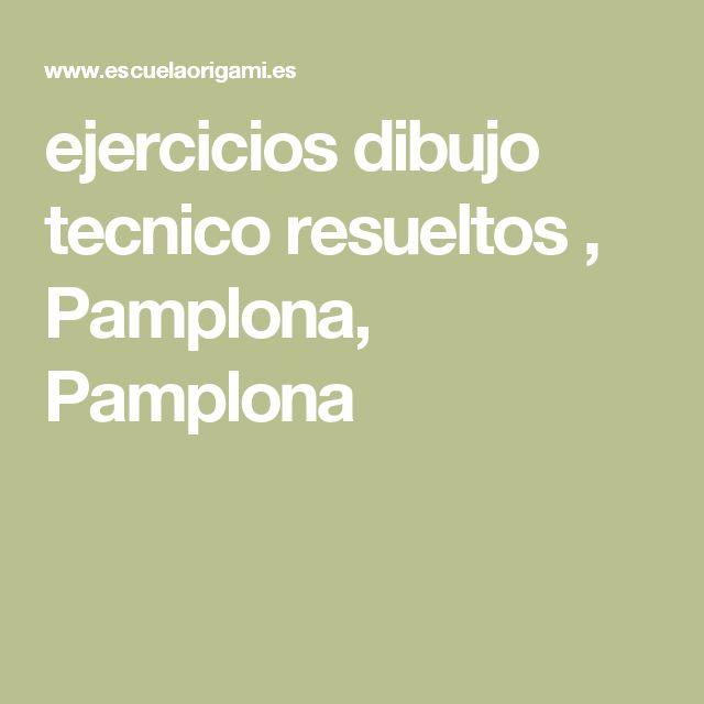 ejercicios dibujo tecnico resueltos , Pamplona, Pamplona