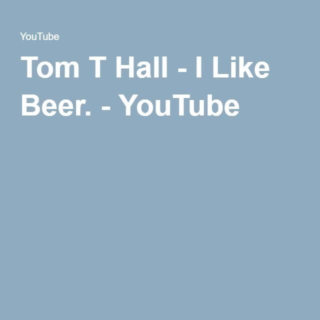 Tom T Hall - I Like Beer. - YouTube