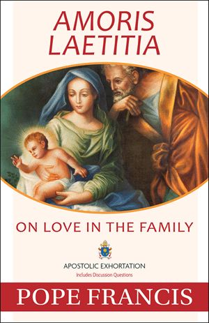 Amoris Laetitia: On Love in the Family --  NEW with reflection and discussion questions.