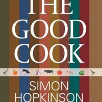 Good Cook: Beloved Recipes From The Author Of Roast Chiken by Simon Hopkinson, PDF, 0762792965, cookingebooks.info
