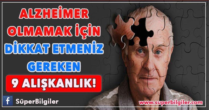Alzheimer olmamak için dikkat etmeniz gereken 9 alışkanlık...