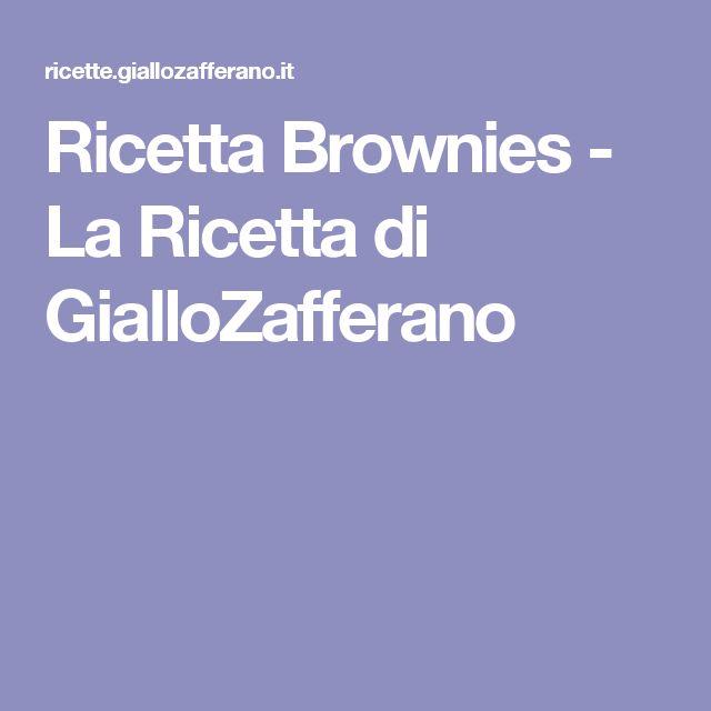 Ricetta Brownies - La Ricetta di GialloZafferano