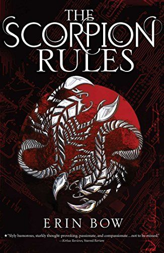 """The first novel in Erin Bow's """"Prisoners of Peace"""" dystopian series, The Scorpion Rules,' moves slowly, but with great emotion, lovely and unique."""