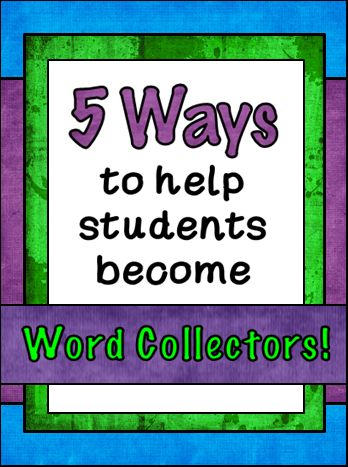 5 Ways to Help Students Become Word Collectors - Corkboard Connections guest blog post by Meg of the Teacher Studio