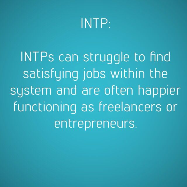 INTP (or wandering aimlessly through life never really accomplishing anything worthwhile)