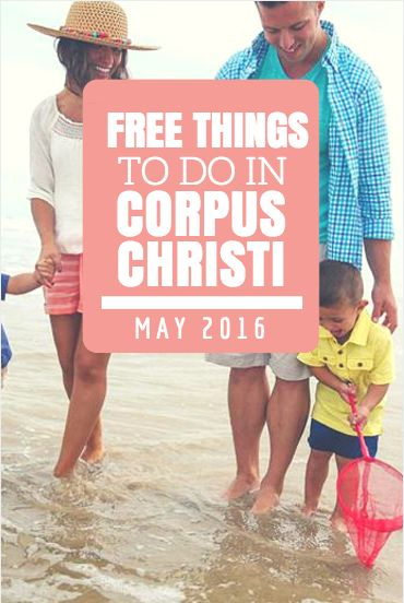 Free Things to Do in Corpus Christi, TX for the Month of May, 2016!  #CorpusChristi
