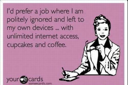 Pretty much my job in real life!