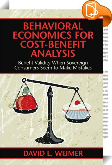 Behavioral Economics for Cost-Benefit Analysis    :  How should policy analysts assess 'benefit validity' when behavioral anomalies appear relevant? David L. Weimer provides thoughtful answers through practical guidelines. Behavioral economists have identified a number of situations in which people appear not to behave according to the neoclassical assumptions underpinning welfare economics and its application to the assessment of the efficiency of proposed public policies through cost...