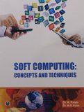 Soft Computing : Concepts and Techniques : M.Panda, M.R.Patra