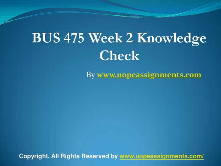 Get an A+ is quite difficult but knowing that the how to get it and still not doing so is foolish. Join http://www.UopeAssignments.com/ and we provide all the course including BUS 475 Week 2 Knowledge Check Latest UOP Assignment that will lead you to success